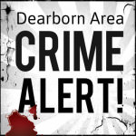 Dearborn Area Crime Alert!