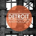 A Detroit Anthology Comes To Life In Dearborn, Sept. 28