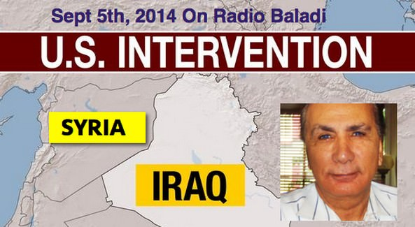 Join Dr. Atef Gawad on Radio Baladi on U.S. Arab Radio live at 8 a.m. EST this Friday, September 5th, 2014, as he discusses the latest United States' intervention in Iraq and Syria.